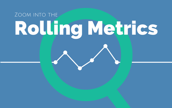 Zoom into the Rolling Metrics!